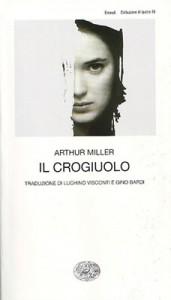"""""""Il crogiuolo"""" di Arthur Miller"""