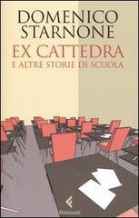 """""""Ex cattedra e altre storie di scuola"""" di Domenico Starnone"""