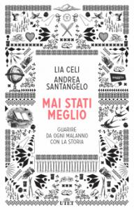 La copertina di Mai stati meglio di Lia Celi e Andrea Santangelo
